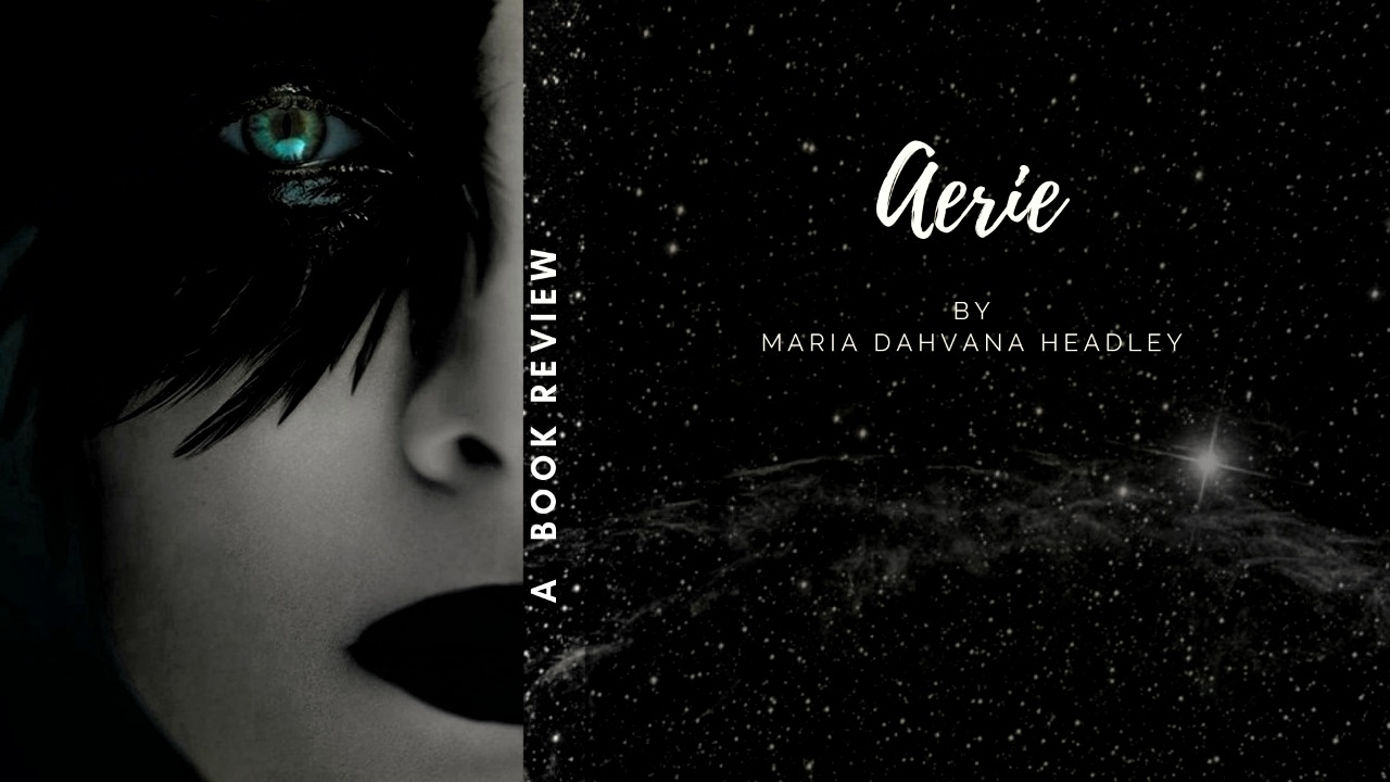 Reading Aerie by Maria Dahvana Headley