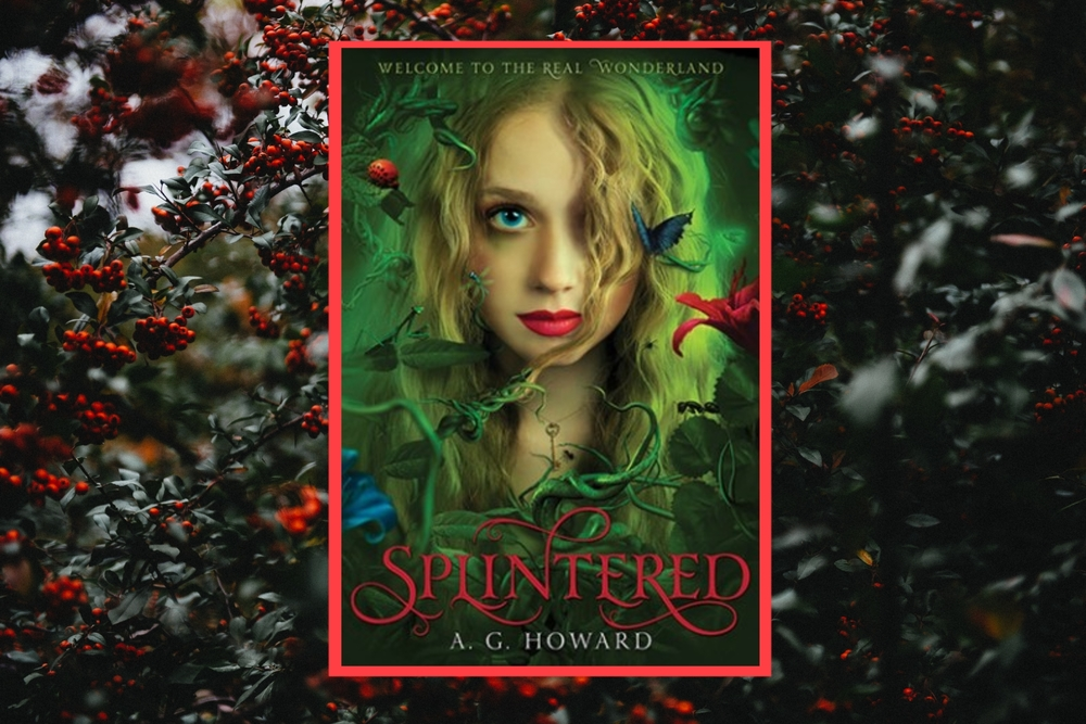 Splintered, A Wonderland Retelling I Didn't Enjoy